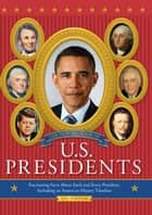 The New Big Book of U.S. Presidents - Fascinating Facts about Each and Every President, Including an American History Timeline ebook by Todd Davis, Marc Frey
