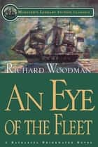 An Eye of the Fleet - A Nathaniel Drinkwater Novel ebook by Richard Woodman