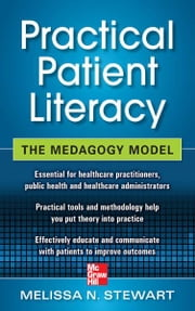 Practical Patient Literacy: The Medagogy Model ebook by Melissa Stewart