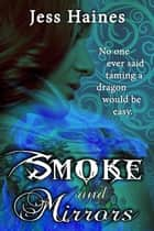 Smoke and Mirrors ebook by Jess Haines