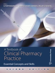A Textbook of Clinical Pharmacy Practice - Essential Concepts and Skills ebook by G Parthasarathi,Karin Nyfort-Hansen,Milap C Nahata