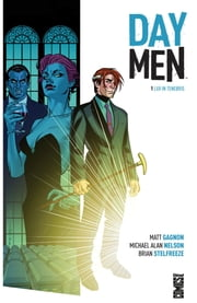 Day Men Tome 1 - Lux in tenebris ebook by Matt Gagnon,Michael Alan Nelson,Brian Stelfreeze