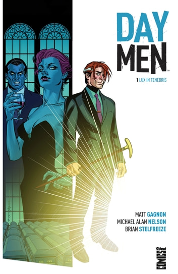 Day Men - Tome 01 - Lux in tenebris ebook by Matt Gagnon,Michael Alan Nelson,Brian Stelfreeze