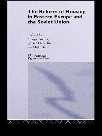 The Reform of Housing in Eastern Europe and the Soviet Union ebook by