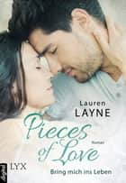 Pieces of Love - Bring mich ins Leben ebook by Lauren Layne, Barbara Müller