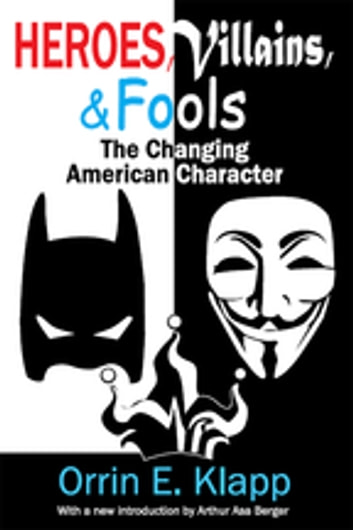 Heroes, Villains, and Fools - The Changing American Character ebook by Orrin E. Klapp