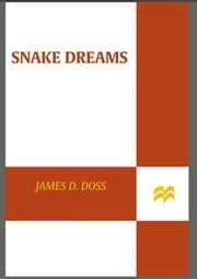Snake Dreams ebook by James D. Doss