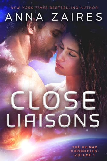 Close Liaisons (The Krinar Chronicles: Volume 1) ebook by Anna Zaires,Dima Zales