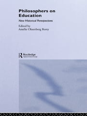 Philosophers on Education - New Historical Perspectives ebook by Amelie Rorty