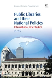 Public Libraries and their National Policies - International Case Studies ebook by John Helling