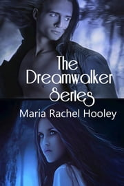 The Dreamwalker Series ebook by Maria Rachel Hooley