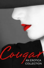 Cougar: An Erotica Collection ebook by Lily Harlem, Primula Bond, Heather Towne,...