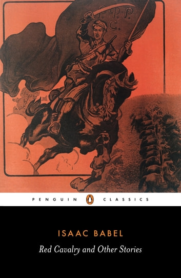 Red Cavalry and Other Stories ebook by Isaac Babel
