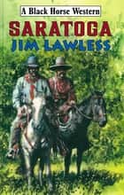 Saratoga ebook by Jim Lawless
