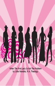 When The First Lady Is Not The Problem ebook by Lillie Marable