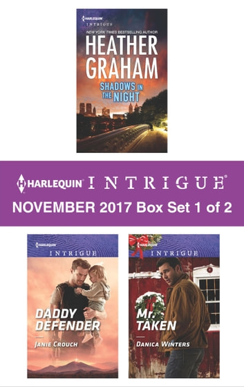 Harlequin Intrigue November 2017 - Box Set 1 of 2 - Shadows in the Night\Daddy Defender\Mr. Taken ebook by Heather Graham,Janie Crouch,Danica Winters