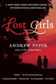 Lost Girls - A Novel ebook by Andrew Pyper