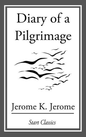 Diary of a Pilgrimage ebook by Jerome K. Jerome