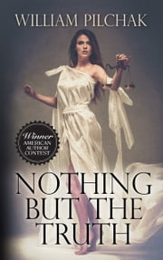 Nothing But The Truth ebook by William Pilchak