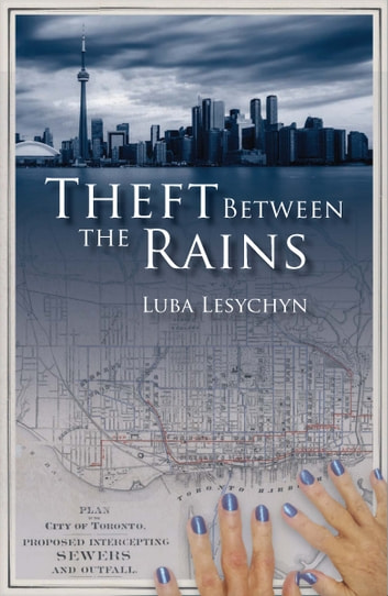 Theft Between the Rains ebook by Luba Lesychyn
