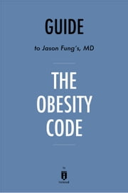 Guide to Jason Fung's, MD The Obesity Code by Instaread ebook by Instaread