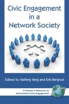 Civic Engagement in a Network Society ebook by Erik Bergrud,Kaifeng Yang