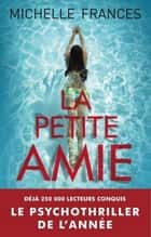 La petite amie ebook by Michelle Frances, Antoine Guillemain