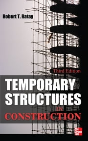 Temporary Structures in Construction, Third Edition ebook by Robert Ratay