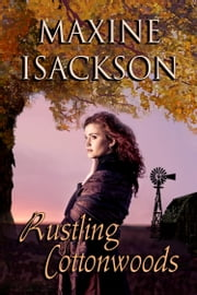 Rustling Cottonwoods ebook by Maxine Isackson