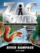 Zac Power: River Rampage ebook by