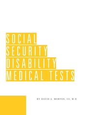 Social Security Disability Medical Tests ebook by David Morton