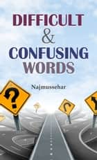 Difficult & Confusing Words ebook by Najmussehar
