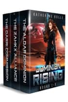 Dominion Rising - Books 1-3 ebook by Katherine Bogle