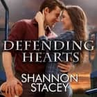 Defending Hearts audiobook by Shannon Stacey