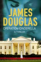 Operation Cinderella eBook by James Douglas