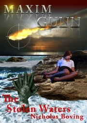 Maxim Gunn and the Stolen Waters ebook by Nicholas Boving