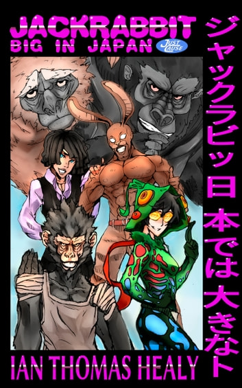 Jackrabbit: Big in Japan ebook by Ian Thomas Healy