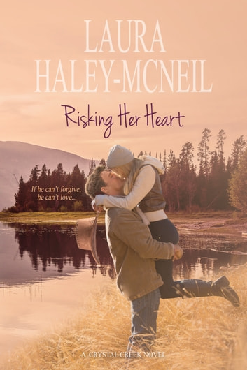 Risking Her Heart ebook by Laura Haley-McNeil