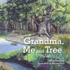 Grandma, Me and Tree ebook by Jerry Pociask,Marsha Grill