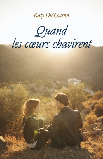 Quand les cœurs chavirent ebook by Katy Du'Gwenn