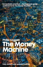 The Money Machine - How the City Works ebook by Philip Coggan
