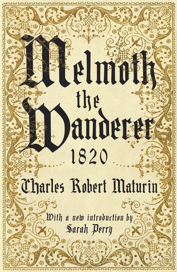 Melmoth the Wanderer 1820 - with an introduction by Sarah Perry ekitaplar by Charles Robert Maturin