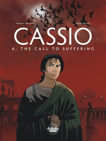 Cassio 6. The Call to Suffering - The Call to Suffering eBook by Stephen Desberg