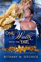 One Waltz with the Earl ebook by Bethany Sefchick