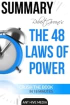 Robert Greene's The 48 Laws of Power Summary ebook by Ant Hive Media