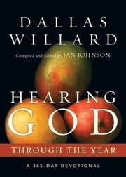 Hearing God Through the Year - A 365-Day Devotional ebook by Dallas Willard, Jan Johnson