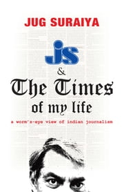 J S and the Times of My Life ebook by SURAIYA JUG