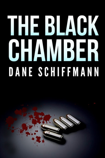 The Black Chamber ebook by Dane Schiffmann