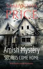 Secrets Come Home - Amish Mystery 電子書籍 by Samantha Price