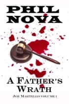 A Father's Wrath ebook by Phil Nova